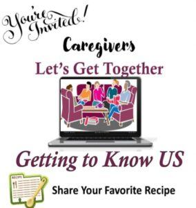 """Caregivers Let's Get Together """"Getting to Know Us"""""""
